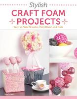Stylish Craft Foam Projects:...