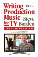 BARDEN STEVE WRITING PRODUCTION MUSIC...