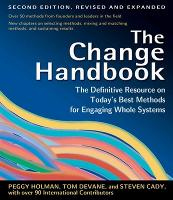 The Change Handbook: The Definitive...