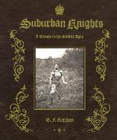 Suburban Knights: A Return to the...