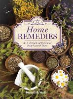 Home Remedies: An A-Z Guide of Quick...