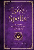 Love Magic: A Handbook of Spells,...
