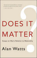 Does it Matter?: Essays on Man's...