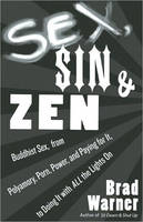 Sex, Sin, and ZEN: Buddhist Sex, from...