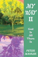 My Way II: God is All There is