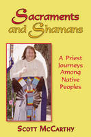 Sacraments and Shamans: A Priest...