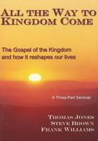 All the Way to Kingdom Come: The...