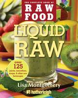 Liquid Raw: Over 100 Juices,...