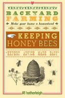 Backyard Farming: Keeping Honey Bees:...