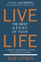 Live the Best Story of Your Life: A...