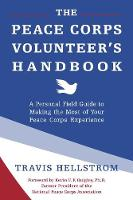 Peace Corps Volunteer's Handbook: A...