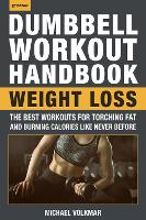 The Dumbbell Workout Handbook: Weight...