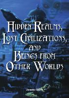 Hidden Realms, Lost Civilizations, ...