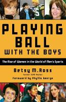 Playing Ball with the Boys: the Rise...