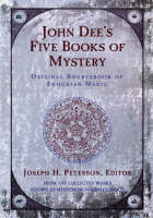 John Dee's Five Books of Mystery:...