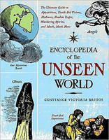 Encyclopedia of the Unseen World: The...