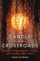 Candle and the Crossroads: A Book of...