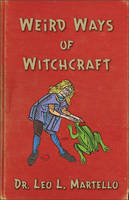 Weird Ways of Witchcraft