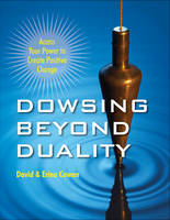 Dowsing Beyond Duality: Access Your...