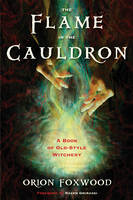 Flame in the Cauldron: A Book of...