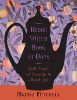 Hedgewitch Book of Days: Spells,...