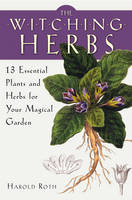 The Witching Herbs: 13 Essential...
