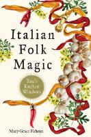 Italian Folk Magic: Rue'S Kitchen...