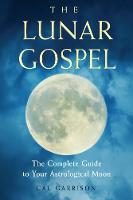 The Lunar Gospel: The Complete Guide...