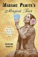 Madame Pamita's Magical Tarot: Using...