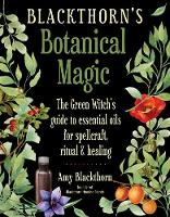 Blackthorn'S Botanical Magic: The...