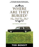 Where are They Buried?: How Did They...
