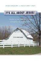 It's All About Jesus!: Faith as an...