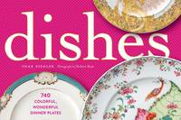 Dishes: A Celebration of the...