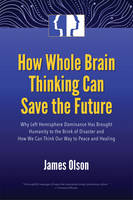 How Whole Brain Thinking Can Save the...