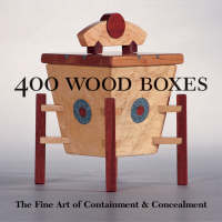 400 Wood Boxes: The Fine Art of...