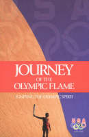 Journey of the Olympic Flame: ...