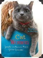 Cat Women: Female Writers on Their...