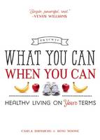 What You Can When You Can: Healthy...
