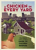A Chicken in Every Yard: The Urban...