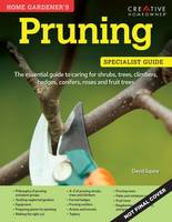 Home Gardener's Pruning: Caring for...