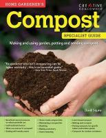 Home Gardener's Compost: Making and...