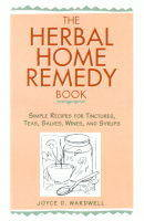 The Herbal Home Remedy Book: Simple...