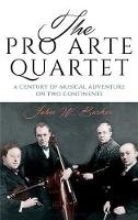 The Pro Arte Quartet: A Century of...