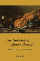 The Sonatas of Henry Purcell: ...
