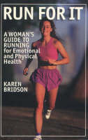 Run for it: A Woman's Guide to ...