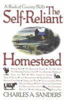 The Self-reliant Homestead: A Book of...