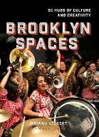 Brooklyn Spaces: 50 Hubs of Culture...