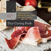 Dry-curing Pork Make Your Own Salami,...