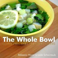 The Whole Bowl: Gluten-Free,...