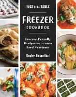 Fast to the Table Freezer Cookbook:...